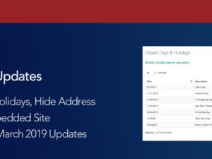 Closed Days & Holidays, Hide Address by Location, Embedded Site Improvements | March 2019 Updates