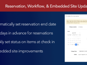 Reservation, Workflow, Embedded Site Updates, and more!