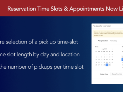 Reservation Pickup Time Slots & Appointment Limits Fully Live